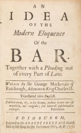 An Idea of the Modern Eloquence of the Bar, Together with a Pleading..