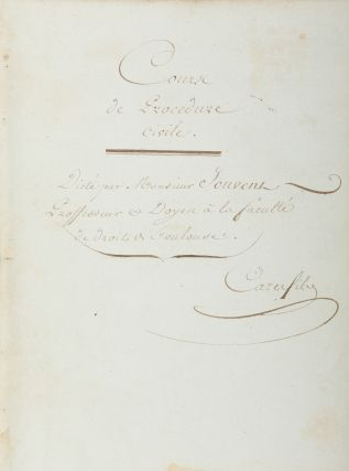Course de Procedure Civile Dicte par Monsieur Jouvent, Professeur. Manuscript, Barthelemy Jouvent