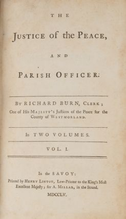 The Justice of the Peace, And Parish Officer. London, 1755. 2 vols.