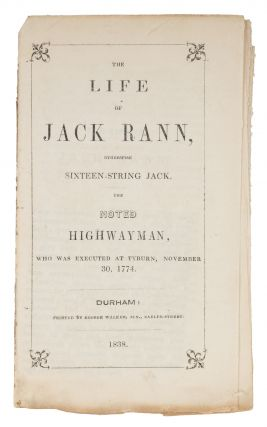 The Life of Jack Rann, Otherwise Sixteen-String Jack. The Noted. John Rann