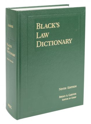 Black's Law Dictionary. [9th] Ninth Edition. Standard Hardcover. Bryan A. Garner