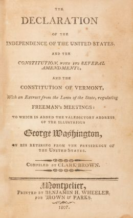 The Declaration of the Independence of the United States... 1807. Clark Brown, Compiler