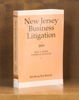 New Jersey Business Litigation, 2019 ed. 1 volume. Paul A. Rowe