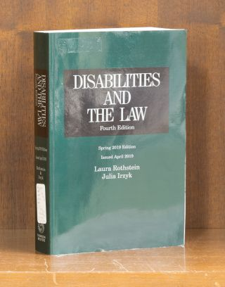 Disabilities and the Law 4th edition, April 2019 ed. 1 volume. Laura F. Rothstein, Julia Irzyk