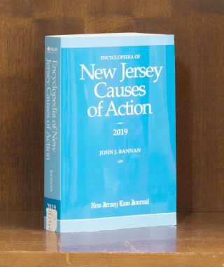 Encyclopedia of New Jersey Causes of Action. 2019. 1 Vol. Softbound. John J. Bannan