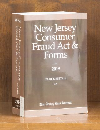 New Jersey Consumer Fraud Act & Forms. 2019 edition. 1 Vol. Softbound. Paul DePetris