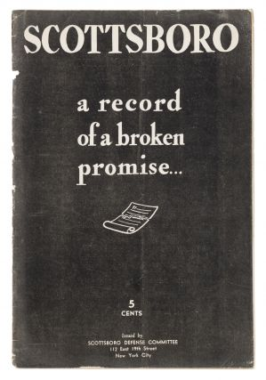 Scottsboro: A Record of a Broken Promise, New York, 1938. Scottsboro Defense Committee