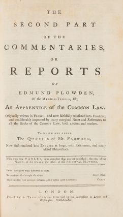 The Commentaries, Or Reports of Edmund Plowden, Of the Middle-Temple..