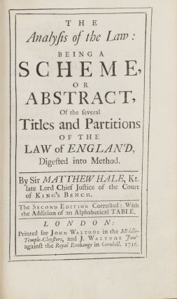 The Analysis of the Law, Being a Scheme, Or Abstract, Of the Several. Sir Matthew Hale
