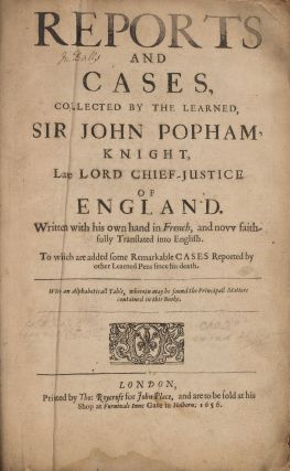 Reports and Cases, Collected by the Learned, Sir John Popham, Knight.