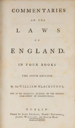 Commentaries on the Laws of England. Dublin, 1773. 4 Volumes.