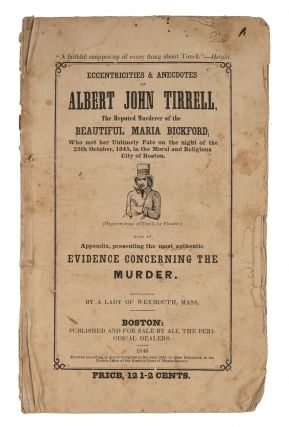 Eccentricities & Anecdotes of Albert John Tirrell, The Reputed. Trial, Albert J Tirrell,...