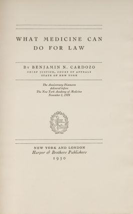 What Medicine Can Do For Law, Signed by Cardozo, 1st edition. Benjamin Cardozo