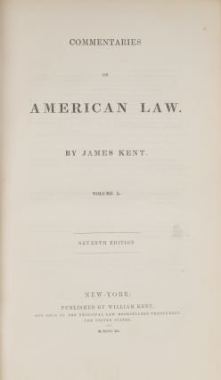 Commentaries on American Law, Seventh Edition, 4 Volumes.