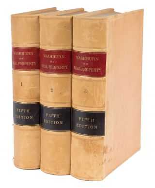 A Treatise on the American Law of Real Property, 5th ed. 3 vols. Emory Washburn, Joseph Willard,...