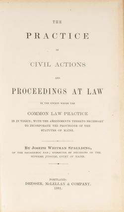 The Practice in Civil Actions and Proceedings at Law in the Courts