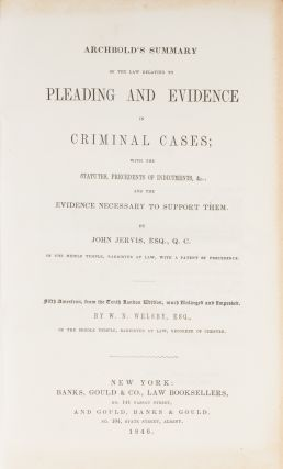 Archbold's Summary of the Law Relating to Pleading and Evidence.