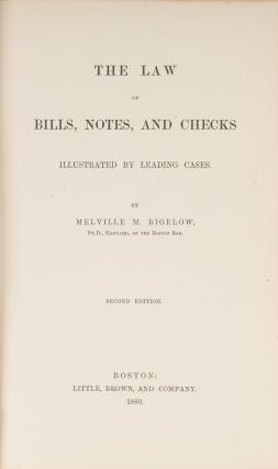 The Law of Bills, Notes, And Checks Illustrated by Leading Cases.