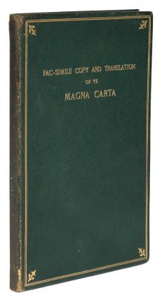 Fac-Simile Copy and Translation of ye Magna Carta Granted by King...