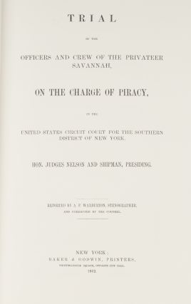 Trial of the Officers and Crew of the Schooner Savannah...