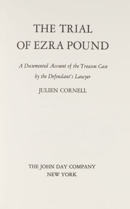 The Trial of Ezra Pound. A Documented Account of the Treason Case...