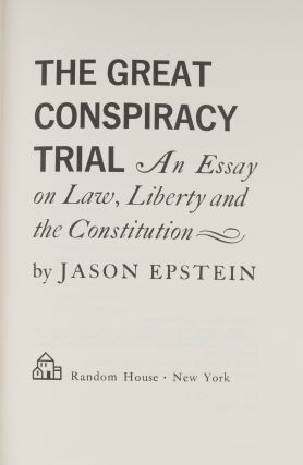 The Great Conspiracy Trial. An Essay Law Liberty and the Constitution