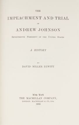 The Impeachment and Trial of Andrew Johnson...