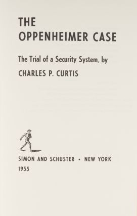 The Oppenheimer Case. The Trial of a Security System.