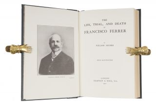 The Life, Trial, and Death of Francisco Ferrer.