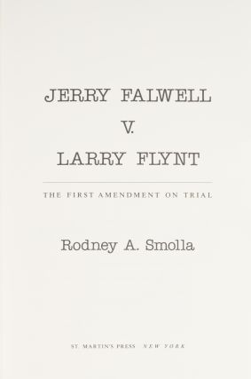 Jerry Falwell v. Larry Flynt: The First Amendment on Trial.