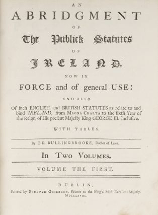 An Abridgment of the Publick Statutes of Ireland, Now in General Use.
