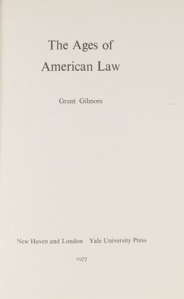 The Ages of American Law. First Edition, New Haven, 1977.