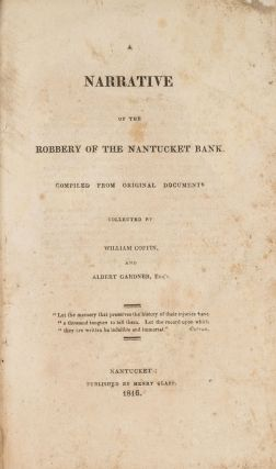 A Narrative of the Robbery of the Nantucket Bank, Compiled from...