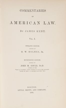 Commentaries on American Law, 14th Ed. 4 Vols. Boston, 1896.