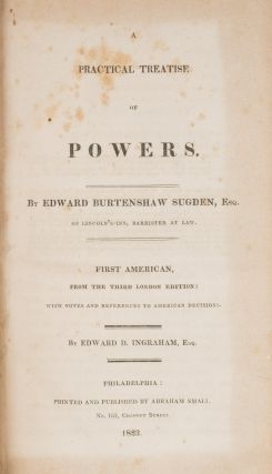 A Practical Treatise of Powers, First American Edition.