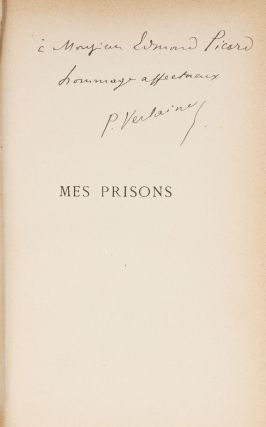 Mes Prisons, First Edition, Inscribed by Verlaine.