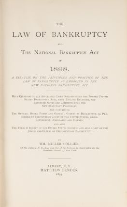 The Law of Bankruptcy and the National Bankruptcy Act of 1898, 1st ed.