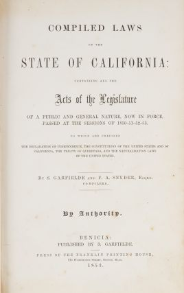Compiled Laws of the State of California, Containing all the Acts...