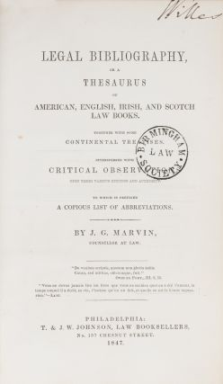 Legal Bibliography, Or a Thesaurus of American English, Irish and...