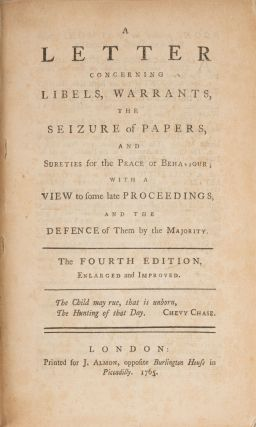 A Letter Concerning Libels, Warrants, The Seizure of Papers, And...