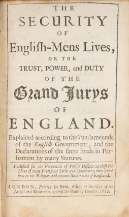 The Security of English-Mens Lives, Or the Trust, Power, And Duty of..