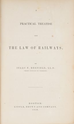 A Practical Treatise Upon the Law of Railways, First Edition, 1858.