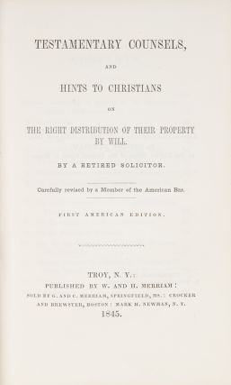 Testamentary Counsels, And Hints to Christians on the Right...
