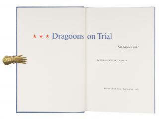 Dragoons on Trial Los Angeles, 1847.