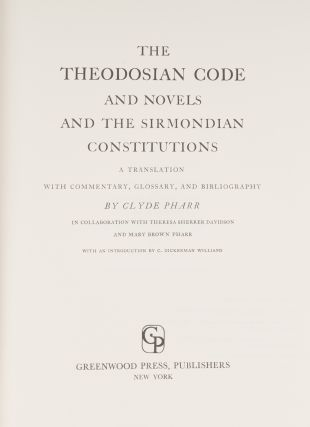 The Theodosian Code and Novels and the Sirmondian Constitutions...
