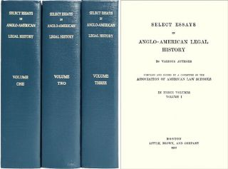 Select Essays in Anglo-American Legal History. Compiled and edited. American Association of Law...